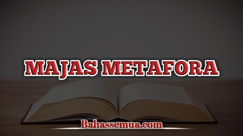 Pengertian dan Contoh Majas Metafora