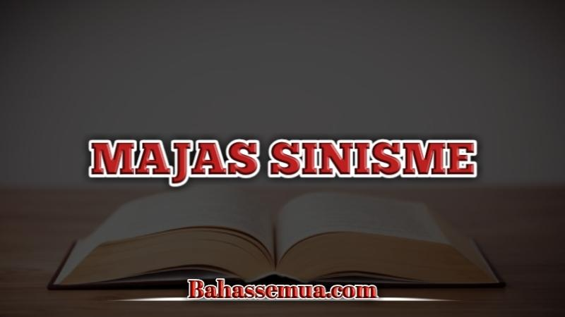 Pengertian dan Contoh Majas Sinisme