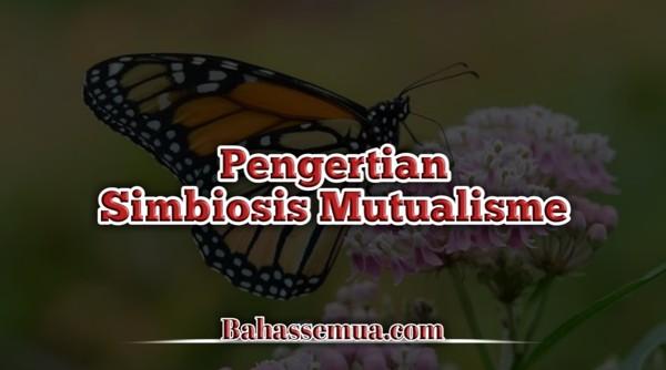Pengertian SImbiosis Mutualisme